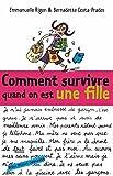 Comment survivre quand on est une fille (French Edition)