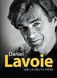 Songtexte von Daniel Lavoie - Où la route mène