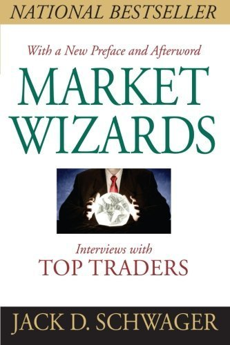 Market Wizards, Updated: Interviews With Top Traders by Schwager, Jack D. (2012) Paperback