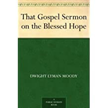 That Gospel Sermon on the Blessed Hope