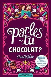 Parles-tu chocolat ? par Cas Lester