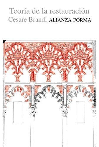 Teoría de la restauración (Alianza Forma (Af)) por Cesare Brandi