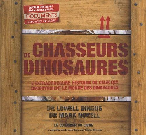 Chasseurs de dinosaures : L'extraordinaire histoire de ceux qui découvrirent le monde des dinosaures