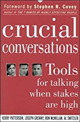 Crucial Conversations: Tools for Talking When Stakes are High by Kerry Patterson (2002-07-01)