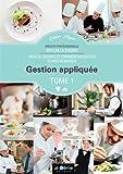 Gestion appliquée BP Arts de la cuisine / Arts du service et commercialisation en restauration - Tome 1