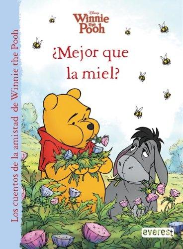 Winnie the Pooh. ¿Mejor que la miel? (Los cuentos de la amistad de Winnie the Pooh)