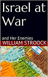 Israel at War: and Her Enemies