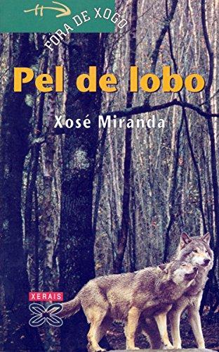 Pel de lobo (Infantil E Xuvenil - Fóra De Xogo E-Book) por Xosé Miranda