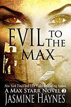 Evil to the Max ( Max Starr Series, Book 2, a sensual paranormal romance mystery) by [Haynes, Jasmine]