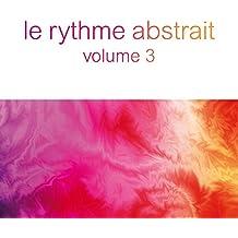 Le Rythme Abstrait By Raphael Marionneau,Vol.3