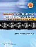 Dynamic Ophthalmic Ultrasonography: A Video Atlas for Ophthalmologists and Imaging Technicians (Advanced Retinal Imaging Cente)