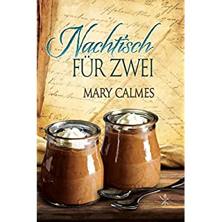 Nachtisch für Zwei (Geschichten aus dem kuriosen Kochbuch 5)