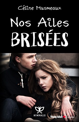 Nos ailes brisées (French Edition)