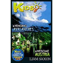 A Smart Kids Guide To AVENGING AVALANCHES AND AWESOME AUSTRIA: A World Of Learning At Your Fingertips (English Edition)