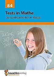 Tests in Mathe - Lernzielkontrollen 4. Klasse, A4- Heft: Vorbereitung auf jede Klassenarbeit, Probe, Schulaufgabe, Lernzielkontrolle - üben und ... Klassenarbeiten und Proben, Band 84)