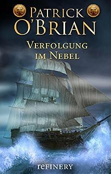 Verfolgung im Nebel: Historischer Roman (Die Jack-Aubrey-Serie 7) (German Edition) di [O'Brian, Patrick]