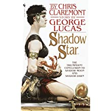 Shadow Star: Book Three of the Saga Based on the Movie Willow (The Chronicles of the Shadow War)