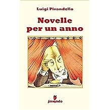 Novelle per un anno - edizione completa 302 novelle (Emozioni senza tempo)