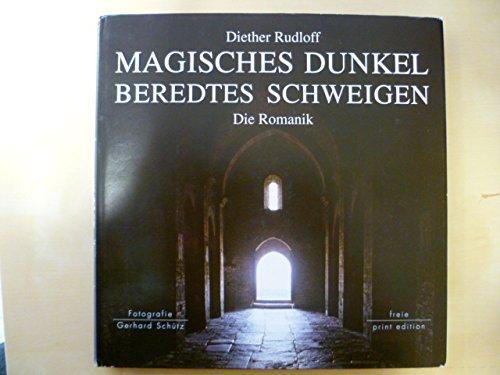 Magisches Dunkel - Beredtes Schweigen: Die Romanik (Livre en allemand)