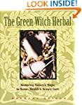 The Green Witch Herbal: Restoring Nat...
