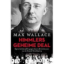 Himmlers geheime deal: opmerkelijke reddingsoperaties in de laatste jaren van de Tweede Wereldoorlog