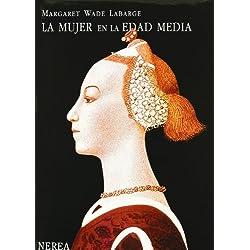 La mujer en la Edad Media (Serie Media)