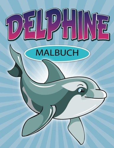 Delphine: Malbuch (Delphin-malbuch)