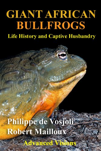 Giant African Bullfrogs: Life History and Captive Husbandry (English Edition)