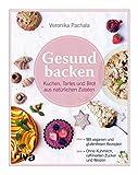 Gesund backen: Kuchen, Tartes und Brot aus nat�rlichen Zutaten Bild