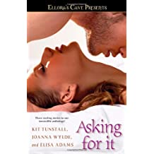 Asking for It: Ellora's Cave by Joanna Wylde (2008-09-16)