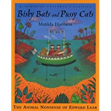 Bisky Bats and Pussy Cats: The Animal Nonsense of Edward Lear (Bloomsbury Children's Classics) by Edward Lear (1998-09-17)