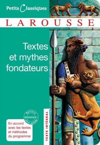 Textes et mythes fondateurs (Petits Classiques Larousse t. 155) par Collectif