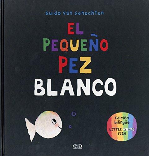 El Pequeno Pez Blanco/Little White Fish = Little White Fish