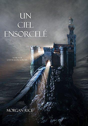 Un Ciel Ensorcelé (Tome 9 de L'anneau du Sorcier) (L'anneau Du Sorcier) par Morgan Rice