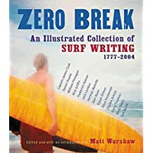 [Zero Break: An Illustrated Collection of Surf Writing, 1777-2004] (By: Matt Warshaw) [published: November, 2004]