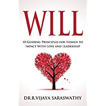WILL: 10 Guiding Principles for Women to Impact Love and Leadership. (English Edition)
