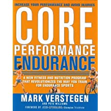 Core Performance Endurance: A New Fitness and Nutrition Program That Revolutionizes the Way You Train for Endurance Sports by Mark Verstegen (2006-12-26)