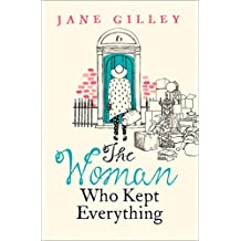 The Woman Who Kept Everything: The new, most uplifting feel good fiction book to get you through January