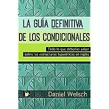 La Guía Definitiva de los Condicionales: Todo lo que deberías saber sobre las estructuras hipotéticas en inglés
