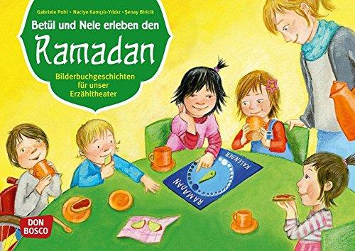 Betül und Nele erleben den Ramadan - Bilderbuchgeschichten für unser Erzähltheater. Entdecken. Erzählen. Begreifen. Kamishibai Bildkartenset.