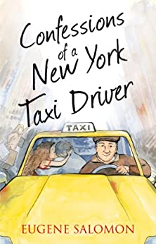 Confessions of a New York Taxi Driver (The Confessions Series) by [Salomon, Eugene]
