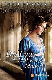 Die Lady von Milkweed Manor (Regency-Liebesromane 1)