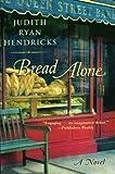 Bread Alone by Hendricks, Judi