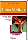 LaborMedizin: Indikationen, Methodik und Laborwerte. Pathophysiologie und Klinik