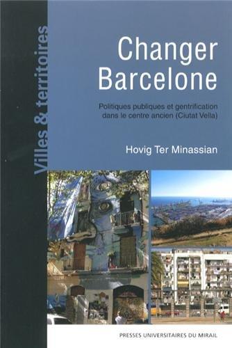 Changer Barcelone : Politiques publiques et gentrification dans le centre ancien (Ciutat Vella)