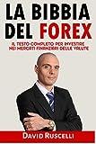 La bibbia del forex. Il testo completo per investire nei mercati finanziari delle valute