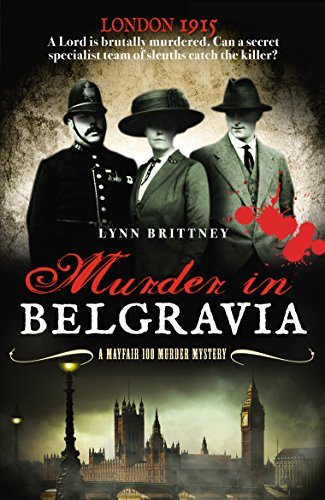Murder In Belgravia: A secret group of detectives solving crime in the seedy underbelly of World War 1 London (Mayfair 100) (English Edition)