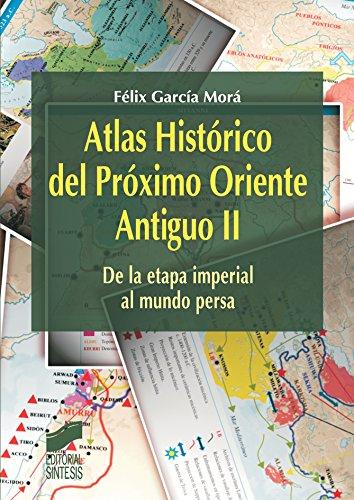 Atlas Histórico del Próximo Oriente Antiguo II: 2 (Síntesis economía. Economía general) por Félix García Morá