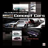 How to Illustrate and Design Concept Cars by Adrian Dewey (2012-05-27)