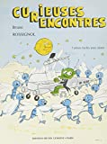 Curieuses rencontres